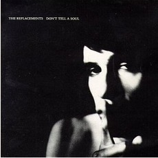 Don't Tell A Soul (Re-Issue) by The Replacements
