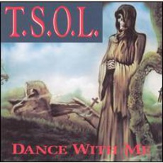 Dance With Me (Re-Issue) mp3 Album by T.S.O.L.
