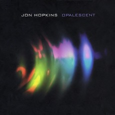 Opalescent mp3 Album by Jon Hopkins