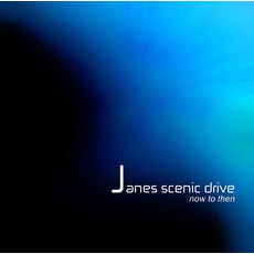 Now To Then by Janes Scenic Drive
