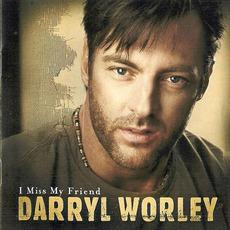 I Miss My Friend mp3 Album by Darryl Worley