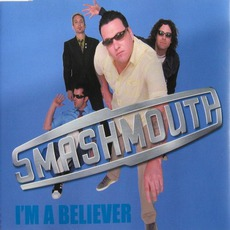 I'm A Believer by Smash Mouth