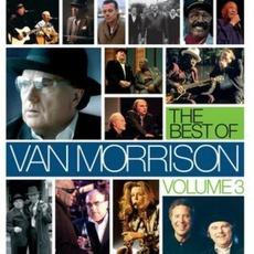 The Best Of Van Morrison, Volume 3 mp3 Artist Compilation by Van Morrison