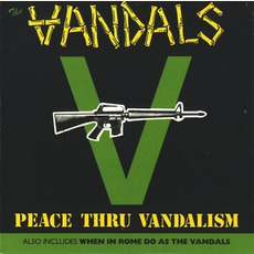 Peace Thru Vandalism / When In Rome Do As The Vandals mp3 Artist Compilation by The Vandals