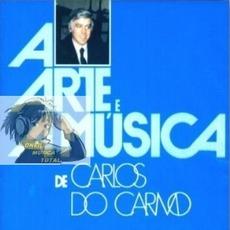 A Arte E A Musica De Carlos Do Carmo