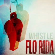 Whistle mp3 Single by Flo Rida