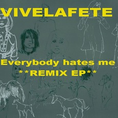 Everybody Hates Me (Remix EP)