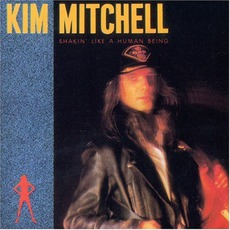 Shakin' Like A Human Being mp3 Album by Kim Mitchell