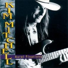 Aural Fixations mp3 Album by Kim Mitchell