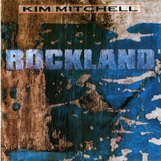 Rockland mp3 Album by Kim Mitchell