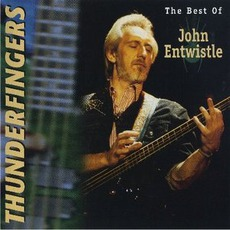 Thunderfingers: The Best Of John Entwistle