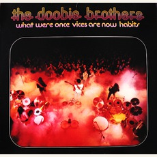 What Were Once VIces Are Now Habits mp3 Album by The Doobie Brothers