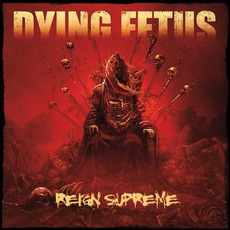 Reign Supreme mp3 Album by Dying Fetus