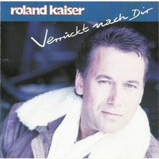 Verrückt Nach Dir mp3 Album by Roland Kaiser