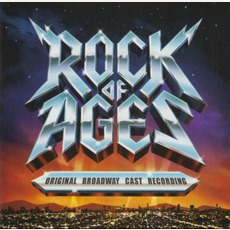 Rock Of Ages (2009 Original Broadway Cast) mp3 Soundtrack by Various Artists