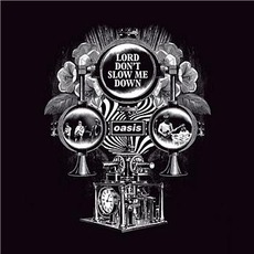 Lord Don't Slow Me Down mp3 Single by Oasis