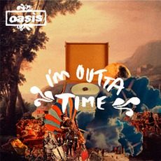 I'm Outta Time mp3 Single by Oasis