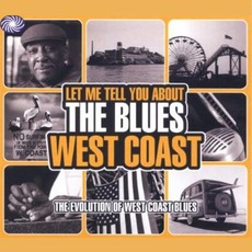 Let Me Tell You About The Blues: West Coast by Various Artists