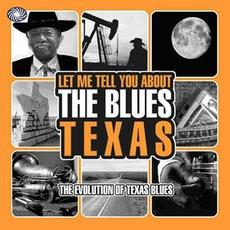 Let Me Tell You About The Blues: Texas by Various Artists