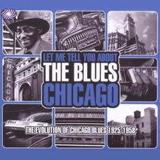 Let Me Tell You About The Blues: Chicago