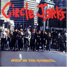 Wild In The Streets mp3 Album by Circle Jerks