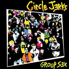 Group Sex mp3 Album by Circle Jerks