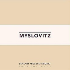 Skalary, Mieczyki, Neonki mp3 Album by Myslovitz