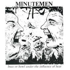 Buzz Or Howl Under The Influence Of Heat mp3 Album by Minutemen