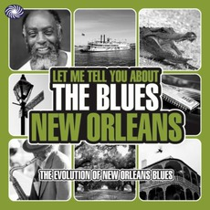 Let Me Tell You About The Blues: New Orleans by Various Artists