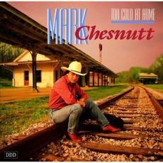 Too Cold At Home mp3 Album by Mark Chesnutt