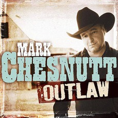 Outlaw by Mark Chesnutt