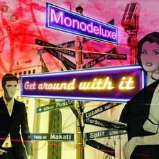 Get Around With It by Monodeluxe