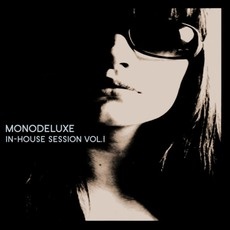 In House Sessions, Volume 1 by Monodeluxe