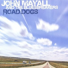 Road Dogs mp3 Album by John Mayall & The Bluesbreakers