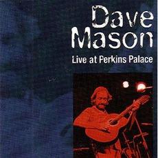 Live At Perkins Palace mp3 Live by Dave Mason