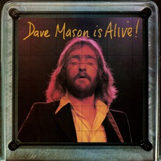 Dave Mason Is Alive!