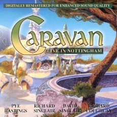Live In Nottingham (Remastered) by Caravan