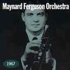 Maynard Ferguson Orchestra 1967 (Remastered)