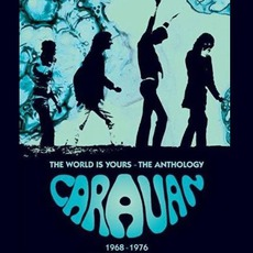 The World Is Yours - The Anthology 1968-1976 by Caravan