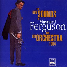 The New Sound Of Maynard Ferguson And His Orchestra 1964 (Remastered)