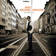 Impressions: The Covers EP mp3 Album by Mayer Hawthorne