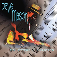26 Letters 12 Notes mp3 Album by Dave Mason