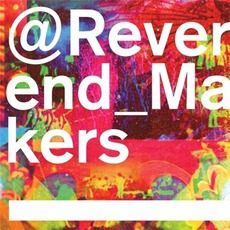 @Reverend_Makers (Deluxe Edition) mp3 Album by Reverend And The Makers