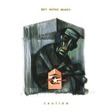 Caution by Hot Water Music