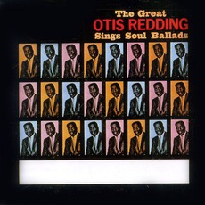 The Great Otis Redding Sings Soul Ballads mp3 Album by Otis Redding