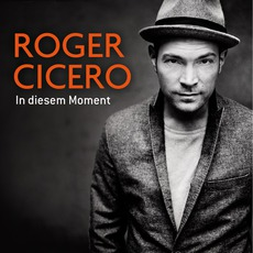 In Diesem Moment by Roger Cicero