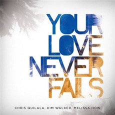 Your Love Never Fails mp3 Album by Jesus Culture