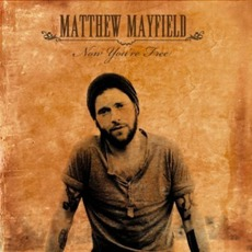Now You're Free mp3 Album by Matthew Mayfield