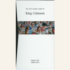 The 21st Century Guide To King Crimson, Volume 2: 1981-2003