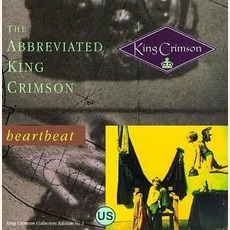 Heartbeat: The Abbreviated King Crimson